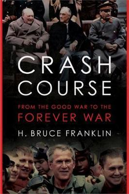 Image for Crash Course: From the Good War to the Forever War from emkaSi