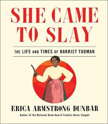 Image for She Came to Slay - The Life and Times of Harriet Tubman from emkaSi