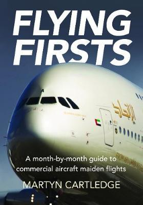 Image for Flying Firsts - A month-by-month guide to commercial aircraft maiden flights from emkaSi