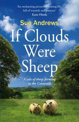 Image for If Clouds Were Sheep - A Tale of Sheep Farming in the Cotswolds from emkaSi