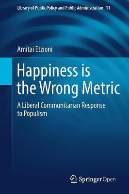 Image for Happiness is the Wrong Metric - A Liberal Communitarian Response to Populism from emkaSi