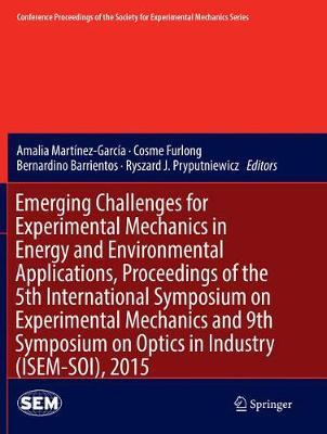 Image for Emerging Challenges for Experimental Mechanics in Energy and Environmental Applications, Proceedings of the 5th International Symposium on Experimental Mechanics and 9th Symposium on Optic... from emkaSi