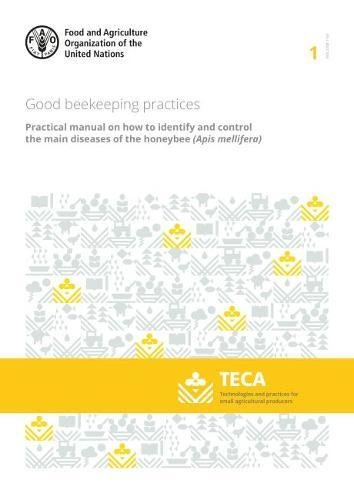 Image for Good beekeeping practices - Practical manual on how to identify and control the main diseases of the honeybee (Apis mellifera) from emkaSi