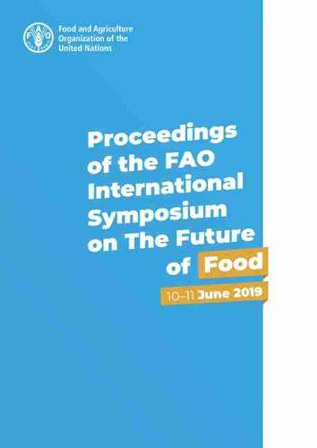 Image for Proceedings of the FAO International Symposium on The Future of Food - 10-11 June 2019 from emkaSi