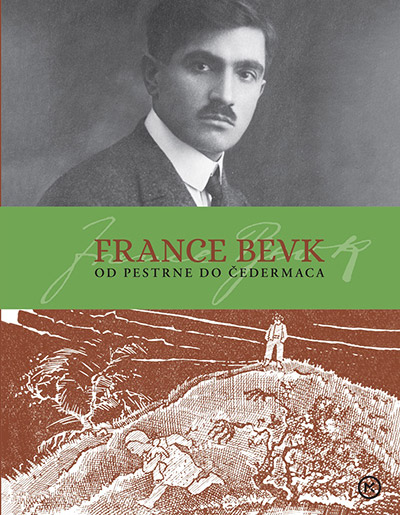 Image for France Bevk: od Pestrne do Čedermaca: življenje in delo Franceta Bevka (1890-1970) from emkaSi