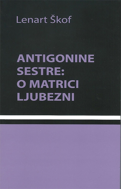 Image for Antigonine sestre: o matrici ljubezni from emkaSi
