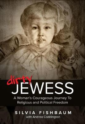 Image for Dirty Jewess - A Woman's Courageous Journey to Religious and Political Freedom from emkaSi