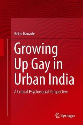 Image for Growing Up Gay in Urban India - A Critical Psychosocial Perspective from emkaSi