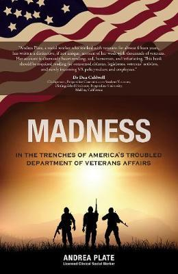 Image for Madness - In the Trenches of America's Troubled Department of Veterans Affairs from emkaSi