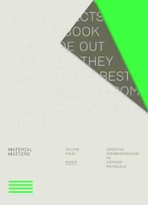 Image for Material Matters 04: Paper - Creative interpretations of common materials from emkaSi