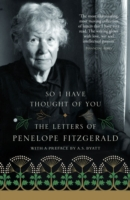 Image for So I Have Thought of You: The Letters of Penelope Fitzgerald from emkaSi