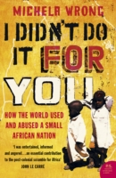 Image for I Didn't Do It For You: How the World Used and Abused a Small African Nation from emkaSi