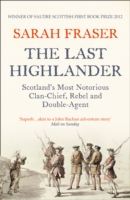 Image for The Last Highlander: Scotland'S Most Notorious Clan Chief, Rebel & Double Agent from emkaSi