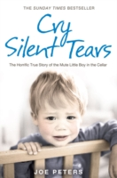 Image for Cry Silent Tears: The Horrific True Story of the Mute Little Boy in the Cellar from emkaSi