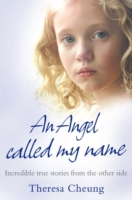 Image for An Angel Called My Name: Incredible True Stories from the Other Side from emkaSi