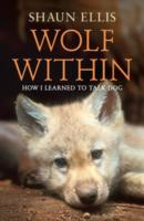 Image for The Wolf Within: How I Learned to Talk Dog from emkaSi