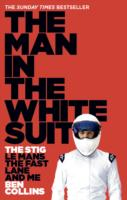 Image for The Man in the White Suit: The Stig, Le Mans, the Fast Lane and Me from emkaSi