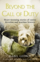 Image for Beyond the Call of Duty: Heart-Warming Stories of Canine Devotion and Bravery from emkaSi