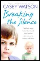 Image for Breaking the Silence: Two Little Boys, Lost and Unloved. One Foster Carer Determined to Make a Difference. from emkaSi