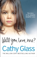 Image for Will You Love Me?: The Story of My Adopted Daughter Lucy from emkaSi