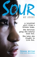 Image for Sour: My Story: A Troubled Girl from a Broken Home. the Brixton Gang She Nearly Died for. the Baby She Fought to Live for. from emkaSi