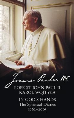 Image for In God's Hands - The Spiritual Diaries of Pope St John Paul II from emkaSi