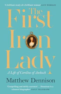 Image for The First Iron Lady - A Life of Caroline of Ansbach from emkaSi