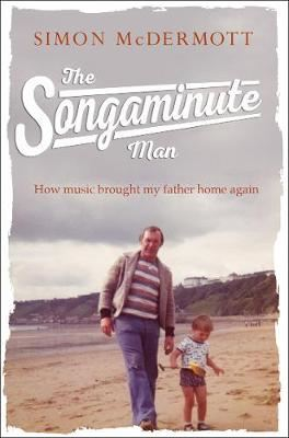 Image for The Songaminute Man - How Music Brought My Father Home Again from emkaSi