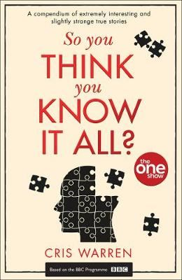 Image for So You Think You Know It All? - A Compendium of Extremely Interesting and Slightly Strange True Stories from emkaSi