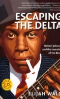 Image for Escaping the Delta: Robert Johnson and the Invention of the Blues from emkaSi