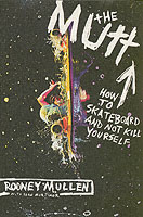 Image for The Mutt: How to Skateboard and Not Kill Yourself from emkaSi