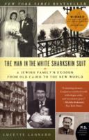 Image for The Man in the White Sharkskin Suit: A Jewish Family's Exodus from Old Cairo to the New World from emkaSi