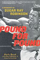 Image for Pound For Pound: A Biography of Sugar Ray Robinson from emkaSi
