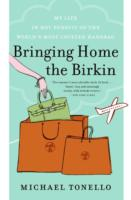 Image for Bringing Home the Birkin: My Life in Hot Pursuit of the World's Most Coveted Handbag from emkaSi