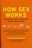 Image for How Sex Works: Why We Look, Smell, Taste, Feel, and Act the Way We Do from emkaSi