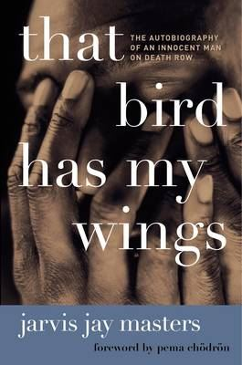 Image for That Bird Has My Wings: The Autobiography of an Innocent Man on Death Row from emkaSi