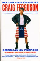 Image for American on Purpose: The Improbable Adventures of an Unlikely Patriot from emkaSi