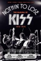 Image for Nothin' to Lose: The Making of KISS (1972-1975) from emkaSi