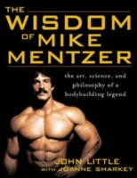 Image for The Wisdom of Mike Mentzer: The Art, Science and Philosophy of a Bodybuilding Legend from emkaSi