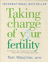 Image for Taking Charge Of Your Fertility: The Definitive Guide to Natural Birth Control, Pregnancy Achievement and Reproductive Health from emkaSi