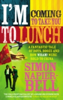 Image for I'm Coming To Take You To Lunch: A fantastic tale of boys, booze and how Wham! were sold to China from emkaSi