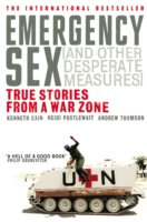 Image for Emergency Sex (And Other Desperate Measures): True Stories from a War Zone from emkaSi