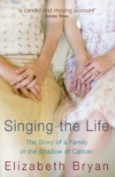 Image for Singing the Life: The story of a family living in the shadow of Cancer from emkaSi