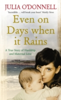 Image for Even on Days when it Rains: A True Story of Hardship and Maternal Love from emkaSi