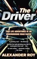 Image for The Driver: True Life Adventures of an Underground Road Racer from emkaSi