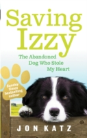 Image for Saving Izzy: The Abandoned Dog Who Stole My Heart from emkaSi