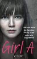 Image for Girl A: The truth about the Rochdale sex ring by the victim who stopped them from emkaSi