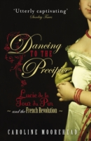 Image for Dancing to the Precipice: Lucie de la Tour du Pin and the French Revolution from emkaSi