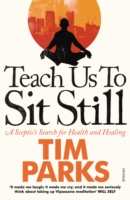 Image for Teach Us to Sit Still: A Sceptic's Search for Health and Healing from emkaSi
