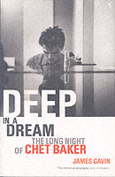 Image for Deep In A Dream: The Long Night of Chet Baker from emkaSi